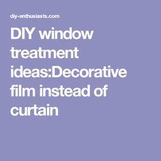 DIY window treatment ideas:Decorative film instead of curtain