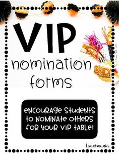 Use these forms to allow your students to nominate their peers to become the VIP! Create as many copies as you need, cut the sheet into thirds, and put the forms out where the students have access. Don't have a VIP table, and you're not sure where to start?