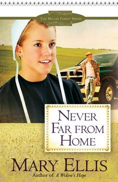 never far from home by mary ellis - the miller family series #2