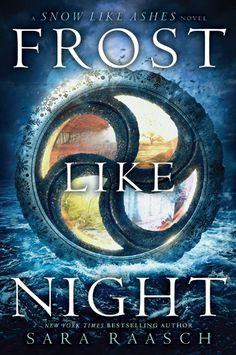 Frost Like Night (Snow Like Ashes #3) by Sara Raasch (20 Sept 2016)