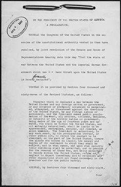 Presidential Proclamation 1364 of April 6, 1917, by President Woodrow Wilson declaring war against Germany. 04/06/1917  a declaration of war against Germany during his address to Congress on April 2, 1917.  Congress complied, leading to this formal declaration of war, and bringing the United States fully into World War I.