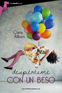 Despiértame con un beso – Clara Álbori