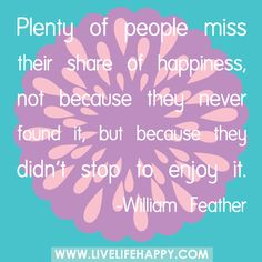 Plenty Of People Miss Their Share Of Happiness
