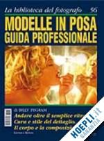 Prezzi e Sconti: #Modelle in posa. guida professionale n.56  ad Euro 16.00 in #Grafica e fotografia fotografia #Reflex