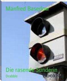 Manfred Basedow: Die rasende Sünderin