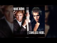 Careless Rebel (George Michael + Billy Idol Mashup)at George Michael: Careless Whisper Billy Idol: Rebel Yell Download audio at: https://soundcloud.com/waxau...
