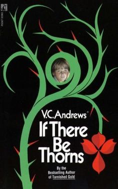 ⭐️⭐️⭐️ If There Be Thorns - by V. C. Andrews (Dollanganger, #3)