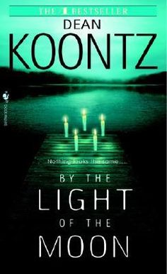 By the Light of the Moon by Dean Koontz (Goodreads Author)