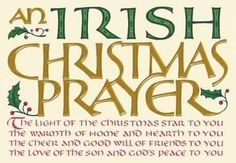 An Irish Christmas Prayer. I love my Irish husband and am thankful for everything he has brought in to our marriage. Happy Christmas In Irish, Christmas Prayer, Christmas Blessings, Christmas Time, Merry Christmas, Celtic Christmas, Christmas Ideas, Christmas Sayings, Christmas Cards