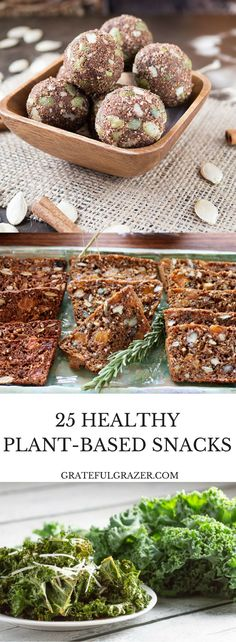 Want to include more healthy snacks in your lifestyle this year? Here are 25 healthy and delicious recipes for plant-based snacking! via @gratefulgrazer