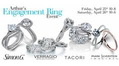 Annual Engagement Ring, Diamond and Designer Event! Friday, April 25th from 10-8 and Saturday, April 26th from 10-6 7 Reasons to Shop Arthur's Engagement Ring Event See over 4,000 Engagement Rings Sparkling Diamond Specials Cash Back from the Designers! We will pay your Sales Tax! Free Tungsten Sports Band with any purchase of a gents band over $500 1 Year Interest Free Financing for qualified Buyers