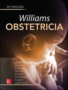 Williams obstetrícia : 24a edición/ [editors:] F. Gary Cunningham ... [et al.] Topogràfic: 618.2 WIL #novetatsCRAIUBMedicina
