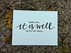 even so it is well with my soul - ink on cardstock - laurenish design - custom word art $15
