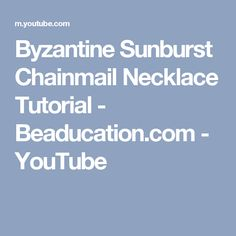 Byzantine Sunburst Chainmail Necklace Tutorial - Beaducation.com - YouTube