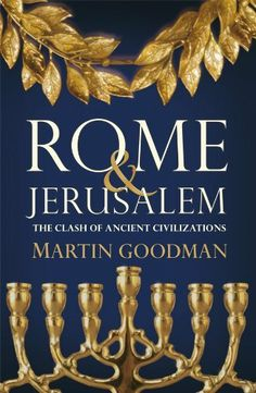 Rome and Jerusalem: The Clash of Ancient Civilizations by Martin Goodman. $12.80. Publisher: Penguin (January 25, 2007). 656 pages. Author: Martin Goodman www.800PerDay.com
