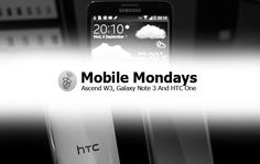 This week on Mobile Mondays, the Huawei Ascend W3, the Galaxy Note 3 Duos and the Gold HTC One. ~ via cybershack.com