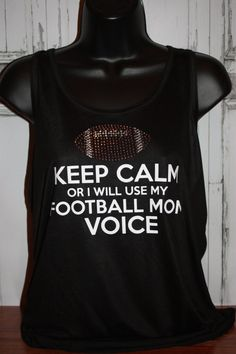 Women's Keep Calm or I'll Use My Football Mom by ShopSimplyBling, $27.00