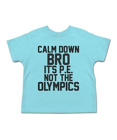 Another great find on #zulily! Aqua 'Calm Down Bro' Tee - Toddler & Boys #zulilyfinds