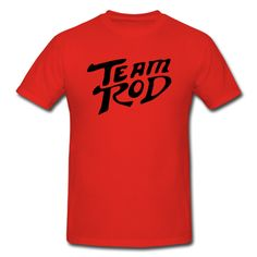 Team Rod Design From Hot Rod the Movie T-Shirts