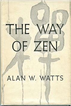 The Way of Zen - Alan W Watts