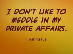 I don't like to meddle in my private affairs. Affair, Meant To Be, Comedy, Funny Quotes, How To Apply, Words, Humor, Funny Phrases, Funny Qoutes