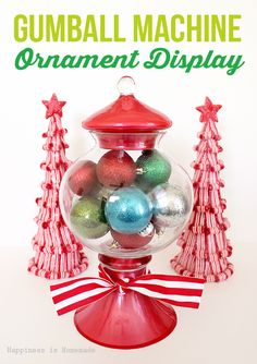 Gumball Machine Christmas Ornament Display + Michaels Pinterest Party - Happiness is Homemade