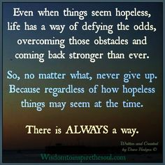 Daveswordsofwisdom.com: No matter what - Never give up.