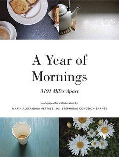 a year of mornings: 3191 miles apart by maria alexandra vettese & stephanie congdon barnes