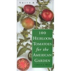 One of the best books about heirloom tomatoes. Check it out!