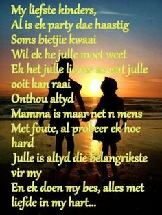 My liefste kinders Mother Son Quotes, Mothers Day Quotes, Mom Quotes, Cute Quotes, Qoutes, Verses For Kids, My Children Quotes, Quotes For Kids, Afrikaanse Quotes