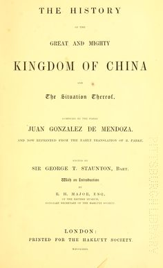 Mendoza's book on China The history of the great and mighty kingdom of China and the situation thereof