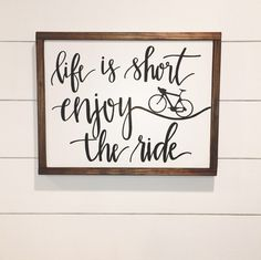 "20"" x 16"" • Life Is Short Enjoy The Ride Wood Sign by LightOfLifeWI on Etsy https://www.etsy.com/listing/487495388/20-x-16-life-is-short-enjoy-the-ride"
