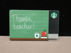 Starbucks Card: first edition of the teacher appreciation card. When I was teaching, all my kids knew to make me happy with Starbucks! In 2nd grade, x credit spelling words: latte, frappuccino, mocha, barista!! X