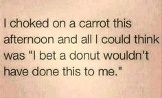 Shouldve Had A Donut funny quotes quote jokes lol funny quote funny quotes funny sayings humor