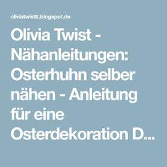 Olivia Twist - Nähanleitungen: Osterhuhn selber nähen - Anleitung für eine Osterdekoration DIY