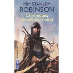 Chroniques des années noires: Amazon.fr: Kim Stanley Robinson, David Camus, Dominique Haas: Livres