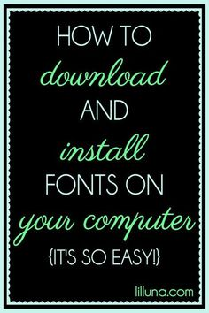 How to download and install fonts on your computer { lilluna.com } #fonts (scheduled via http://www.tailwindapp.com?utm_source=pinterest&utm_medium=twpin&utm_content=post1489035&utm_campaign=scheduler_attribution)