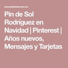 Pin de Sol Rodríguez en Navidad | Pinterest | Años nuevos, Mensajes y Tarjetas