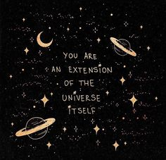 You are an extension of the universe itself 💫 Words Quotes, Wise Words, Me Quotes, Motivational Quotes, Inspirational Quotes, Sayings, Positive Vibes, Positive Quotes, Positive Mindset