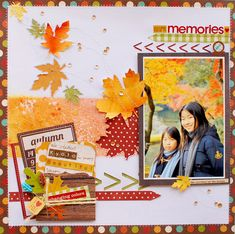 Layout: Autumn memories. Love the die cut leaves. Must try to make them!