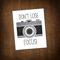 Dont Lose Focus Digital 8x10 Printable Poster Funny Photography Puns Motivational Pun Camera