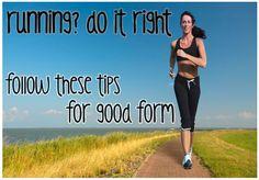 running? do it right!    tips for proper running form