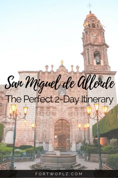 Traveling to in San Miguel de Allende, Mexico and only have 48 hours? Check out this itinerary for things to do and see, best places to eat, and luxurious hotels to stay at! #mexicotravel #travelguide #unescoworldheritage #itinerary