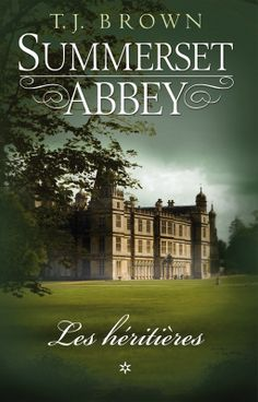 Vente Livre : Summerset Abbey, tome 1 : Les héritières - T. Saga, Lectures, Fiction Books, Reading Lists, Book Worms, Thriller, Books To Read, Audiobooks, Novels