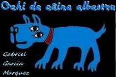 Ochi de câine albastru Gabriel Garcia Marquez