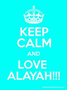 Keep Calm and LOVE  ALAYAH!!! Poster