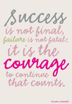 "Quote postkaart Succes is not final Quote postkaart ""Succes is not final, falure is not fatal, it is the courage to continue that counts"" van Studio Inktvis. Say That Again, Just Do It, Very Funny Quotes, Success Is Not Final, Little Company, Counting, Finals, Faith, Studio"