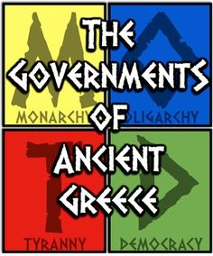 Ancient Greece and its Governments: Monarchy, Oligarchy, Tyranny and Democracy!