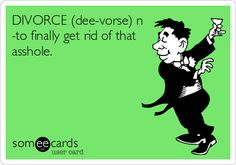 Free and Funny User Created Divorce Ecards   someecards.com