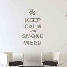 Keep Calm And Smoke Weed Wall Art Decals - Keep Calm Quotes - Wall Quotes